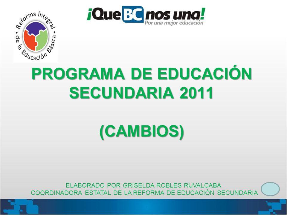 PROGRAMA DE EDUCACIÓN SECUNDARIA 2011 (CAMBIOS)