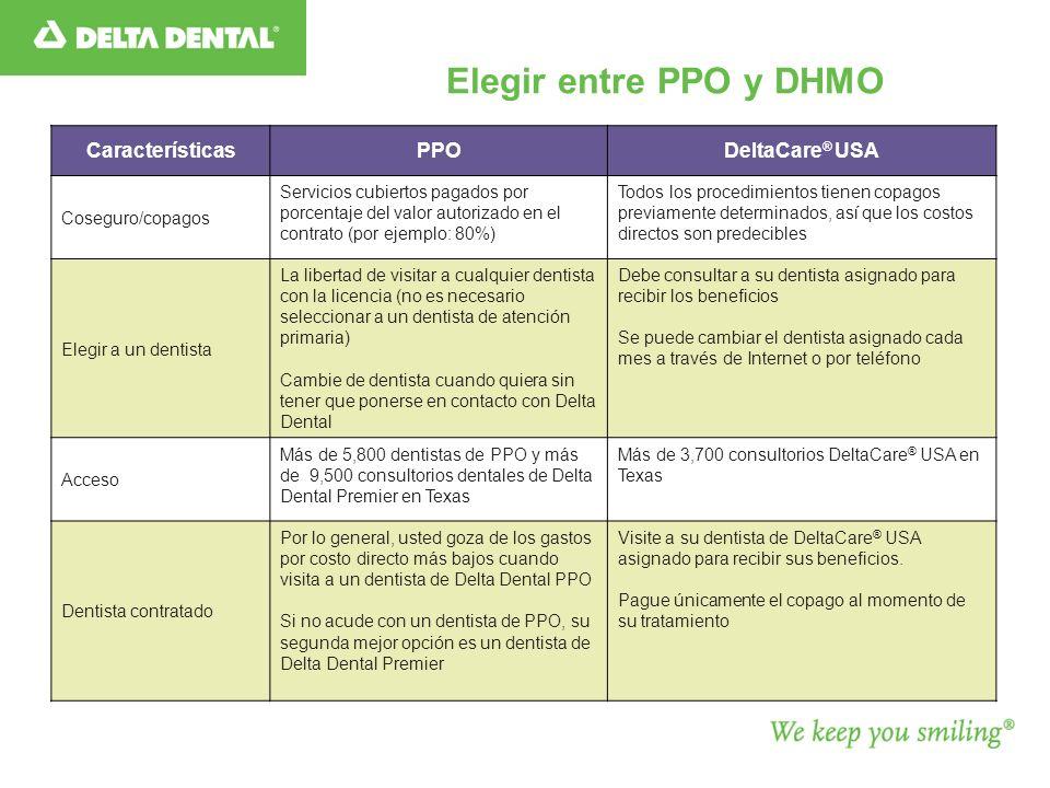 Elegir entre PPO y DHMO Características PPO DeltaCare® USA