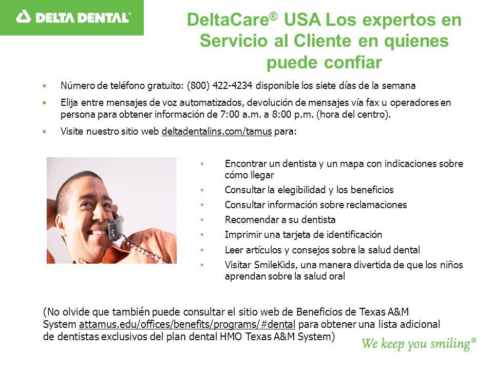 DeltaCare® USA Los expertos en Servicio al Cliente en quienes puede confiar