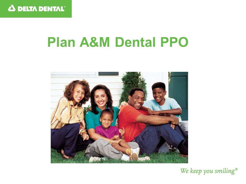 Plan A&M Dental PPO