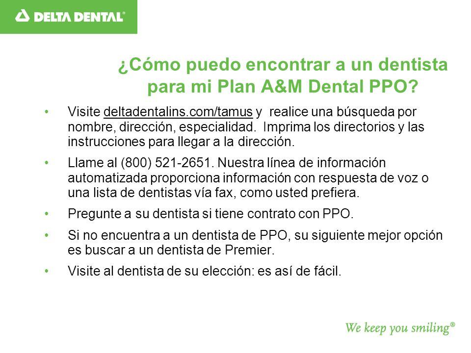 ¿Cómo puedo encontrar a un dentista para mi Plan A&M Dental PPO