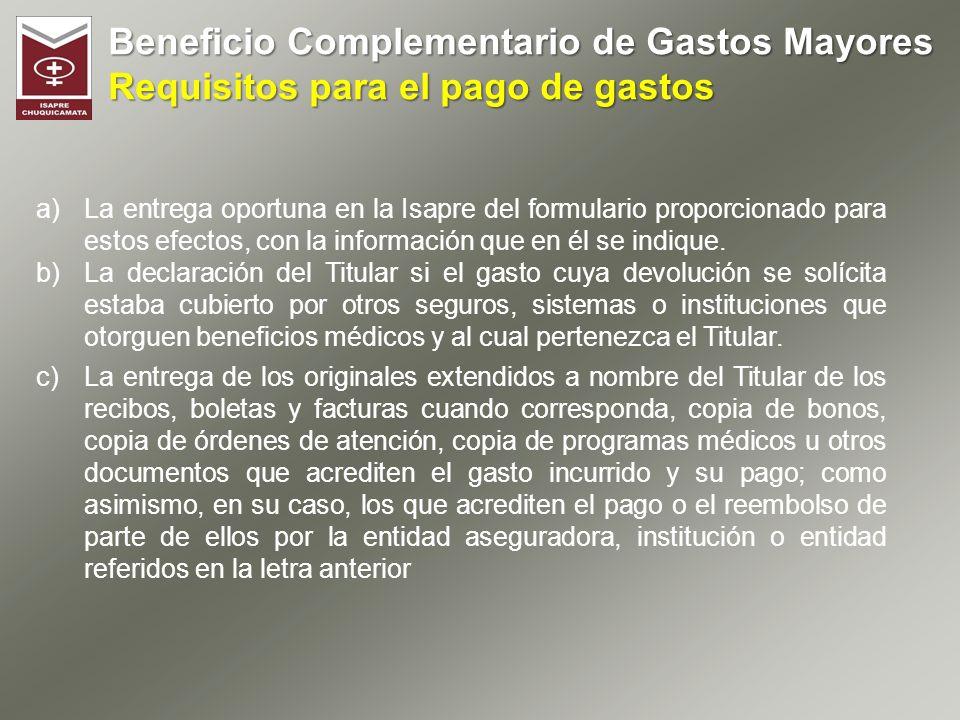 Beneficio Complementario de Gastos Mayores Requisitos para el pago de gastos