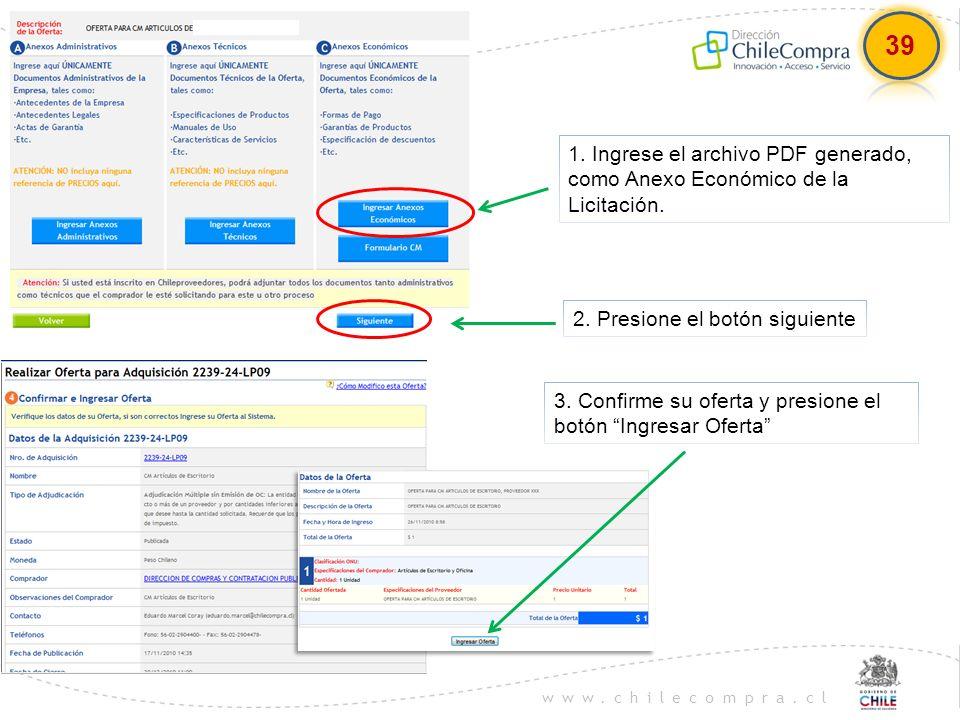 39 1. Ingrese el archivo PDF generado, como Anexo Económico de la Licitación. 2. Presione el botón siguiente.
