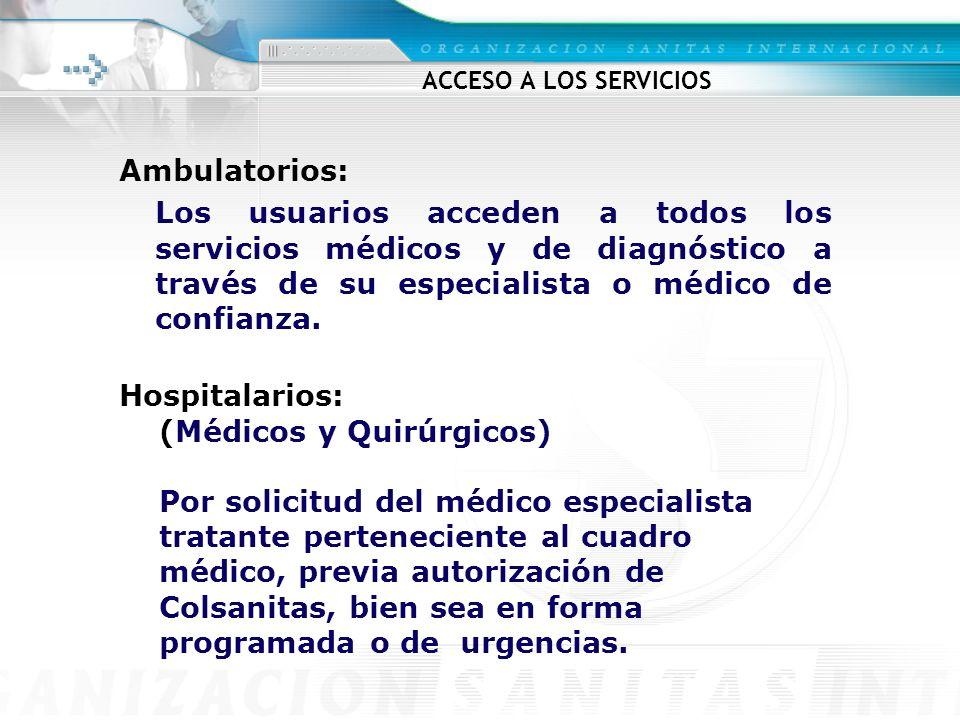 (Médicos y Quirúrgicos) Por solicitud del médico especialista