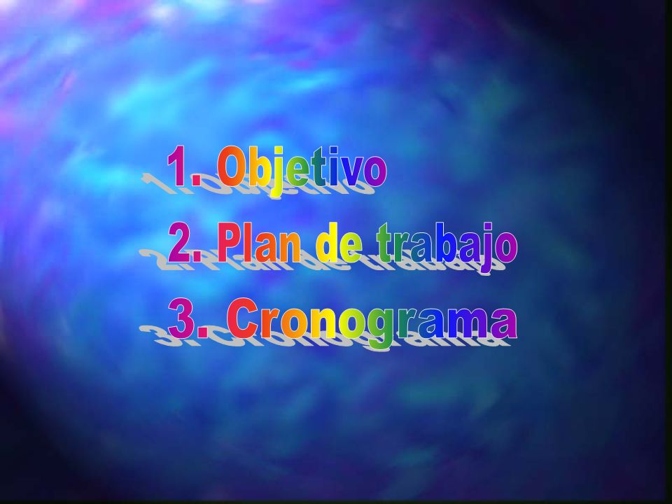 1. Objetivo 2. Plan de trabajo 3. Cronograma