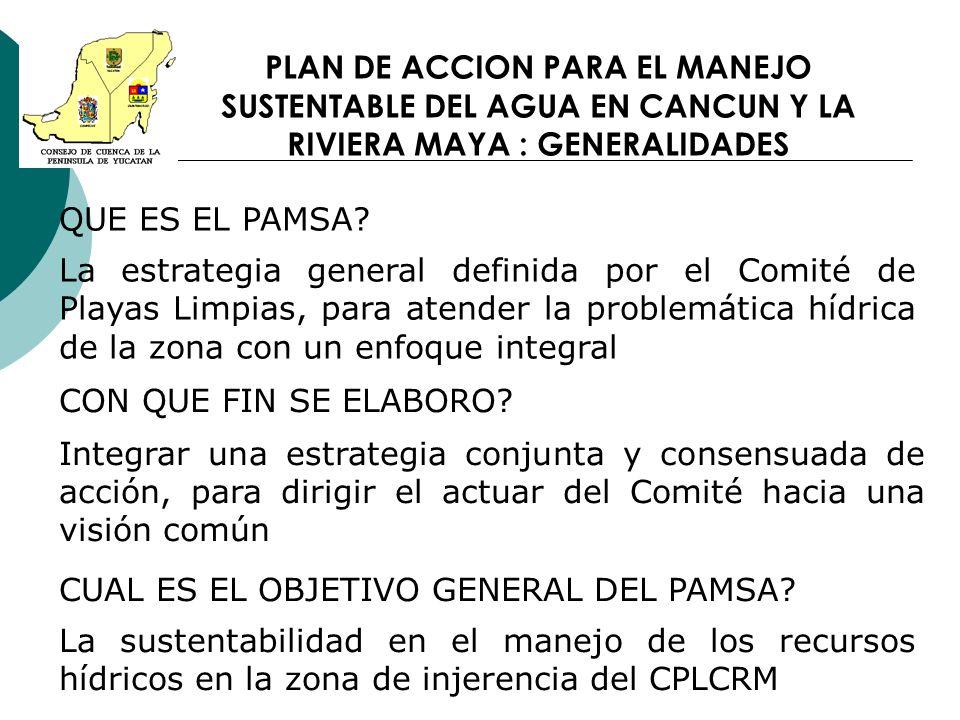 PLAN DE ACCION PARA EL MANEJO SUSTENTABLE DEL AGUA EN CANCUN Y LA RIVIERA MAYA : GENERALIDADES