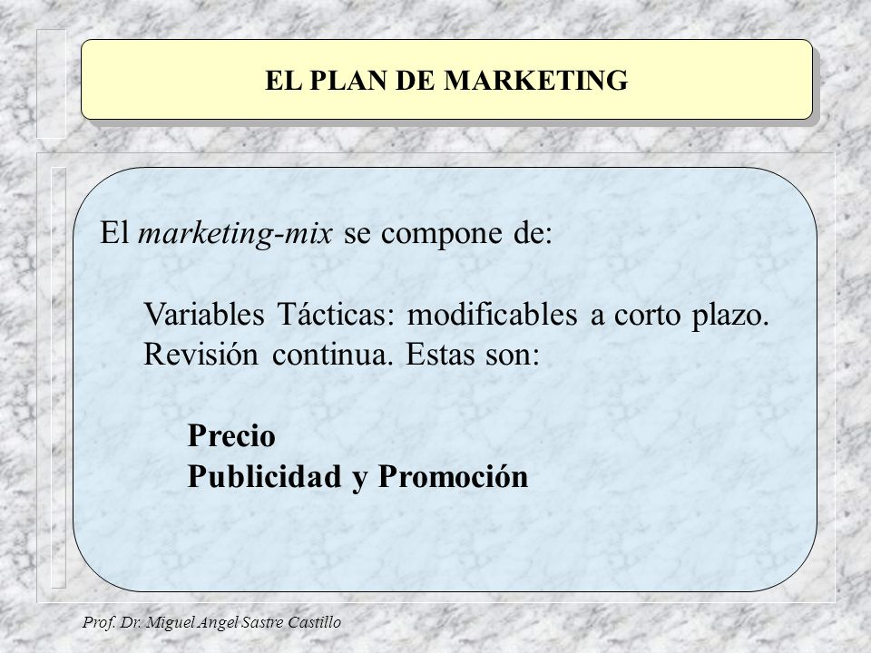 El marketing-mix se compone de: