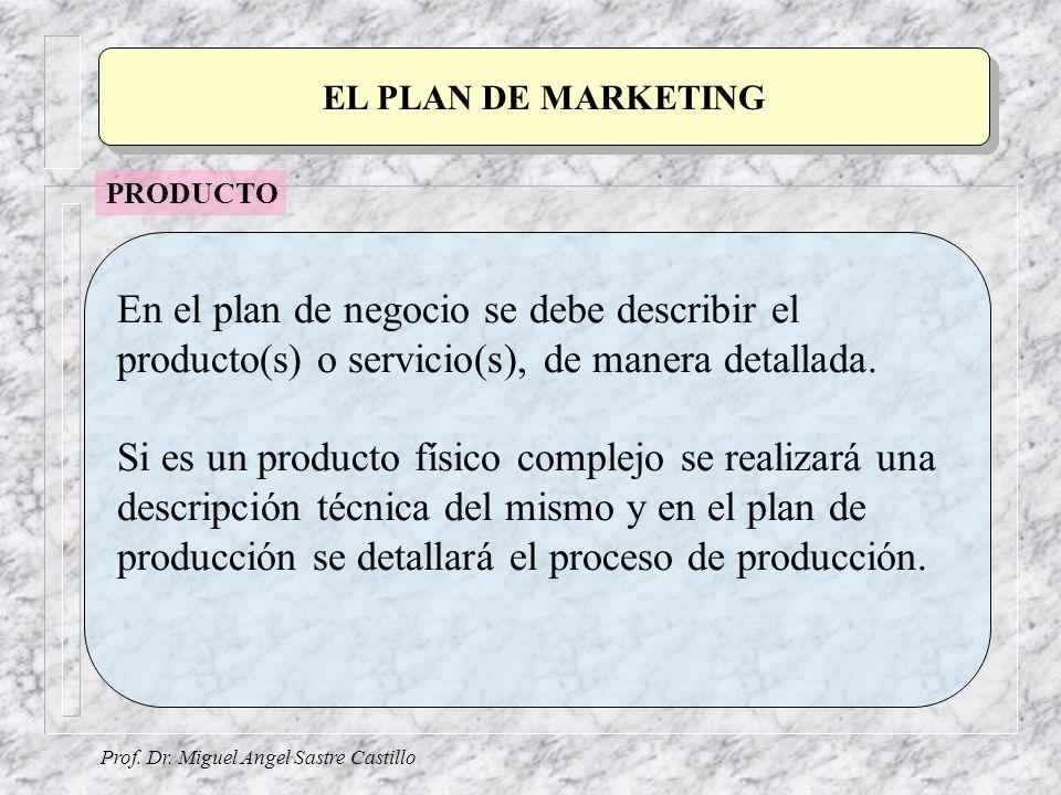 EL PLAN DE MARKETING PRODUCTO. En el plan de negocio se debe describir el producto(s) o servicio(s), de manera detallada.