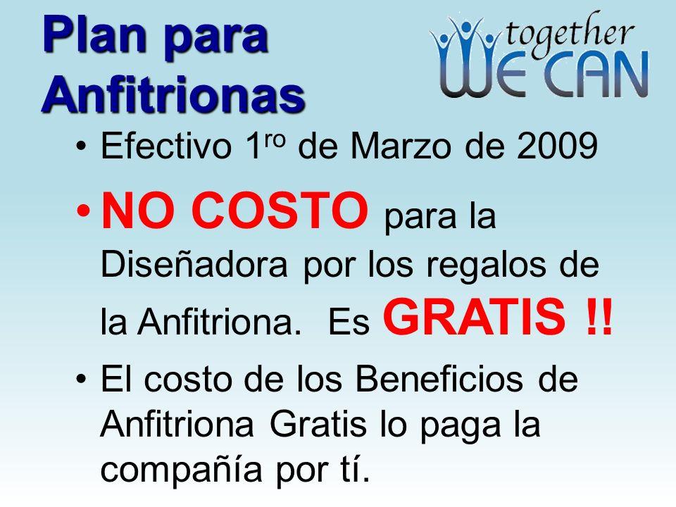 Plan para Anfitrionas Efectivo 1ro de Marzo de 2009. NO COSTO para la Diseñadora por los regalos de la Anfitriona. Es GRATIS !!