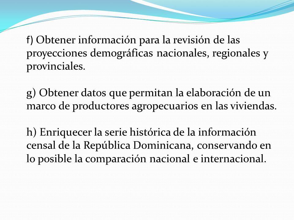 f) Obtener información para la revisión de las proyecciones demográficas nacionales, regionales y provinciales.