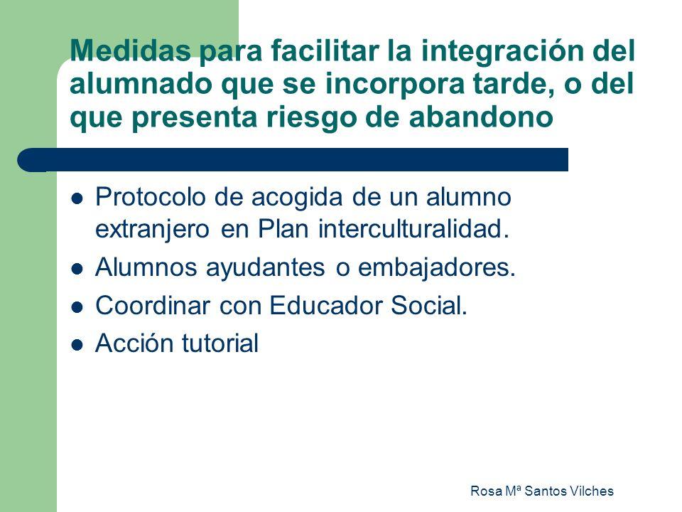 Medidas para facilitar la integración del alumnado que se incorpora tarde, o del que presenta riesgo de abandono
