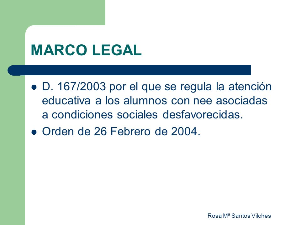 MARCO LEGAL D. 167/2003 por el que se regula la atención educativa a los alumnos con nee asociadas a condiciones sociales desfavorecidas.