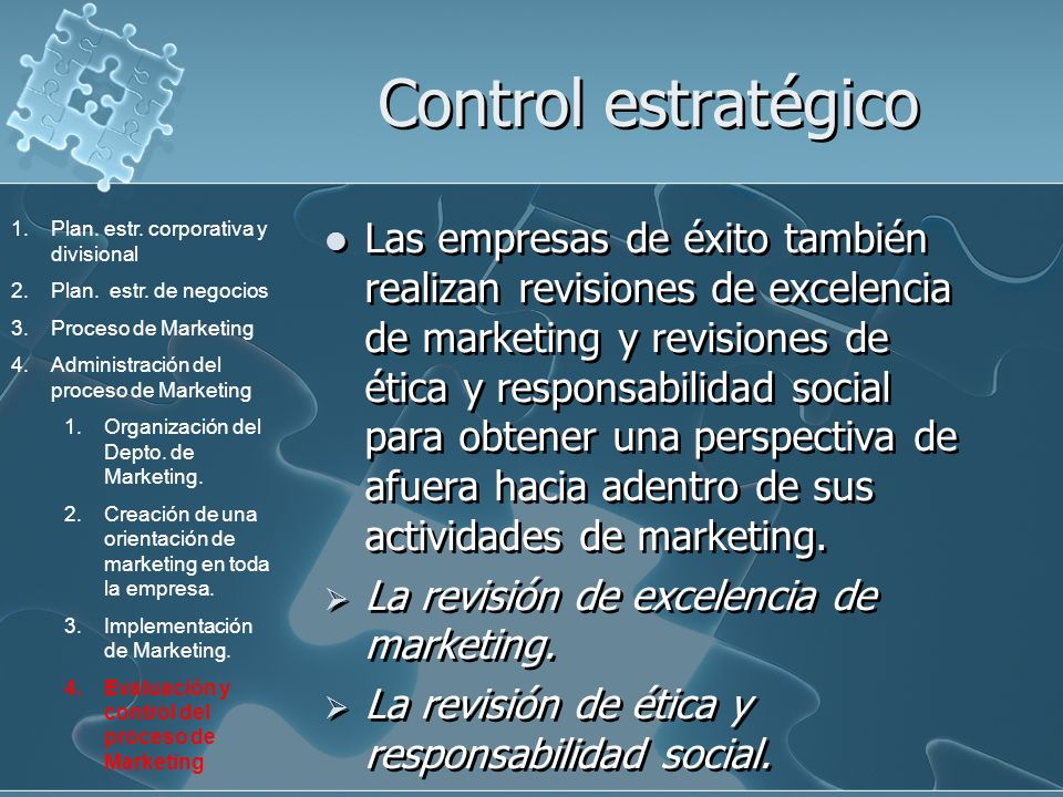 Control estratégico Plan. estr. corporativa y divisional. Plan. estr. de negocios. Proceso de Marketing.