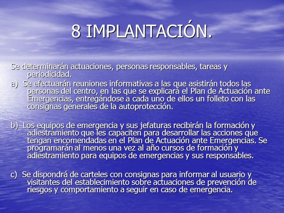 8 IMPLANTACIÓN. Se determinarán actuaciones, personas responsables, tareas y periodicidad.