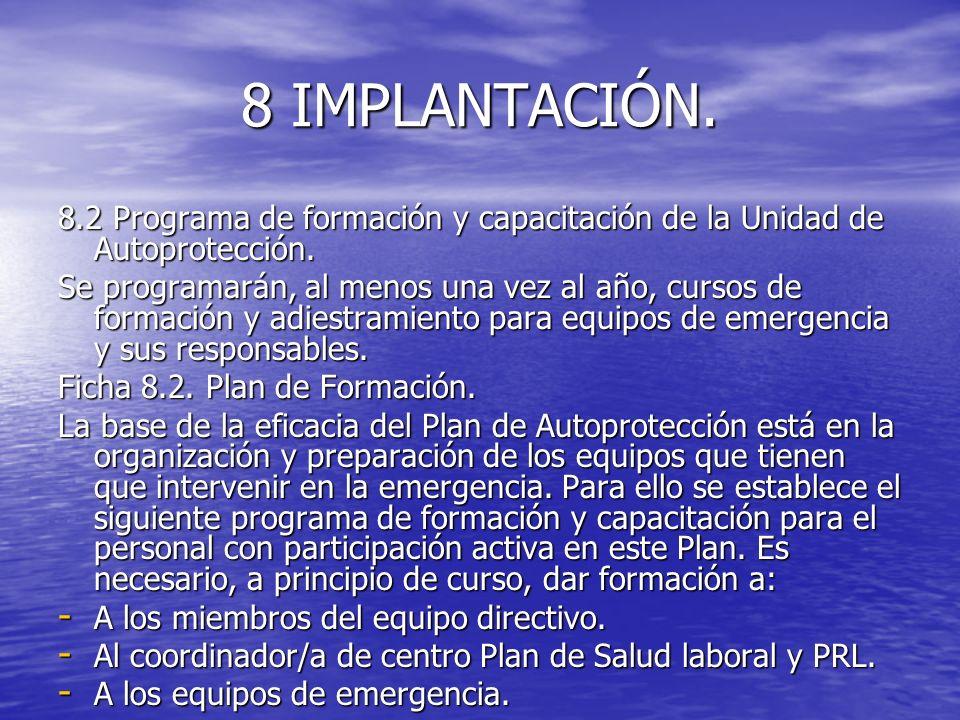 8 IMPLANTACIÓN. 8.2 Programa de formación y capacitación de la Unidad de Autoprotección.