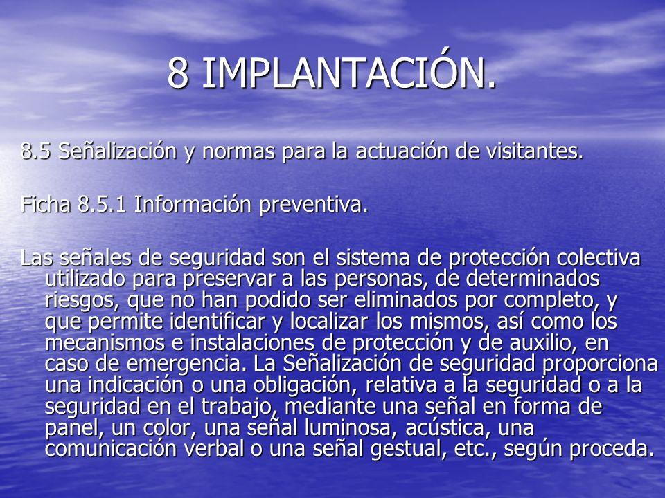 8 IMPLANTACIÓN. 8.5 Señalización y normas para la actuación de visitantes. Ficha 8.5.1 Información preventiva.