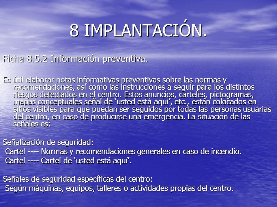 8 IMPLANTACIÓN. Ficha 8.5.2 Información preventiva.
