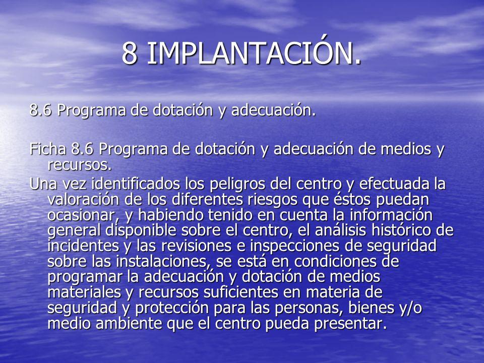 8 IMPLANTACIÓN. 8.6 Programa de dotación y adecuación.