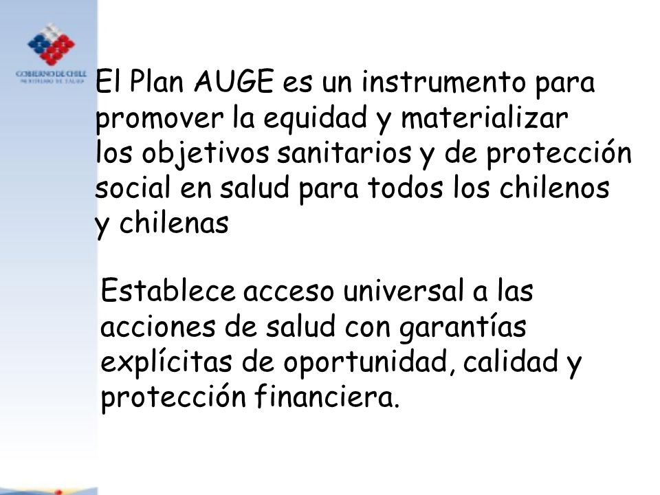 El Plan AUGE es un instrumento para
