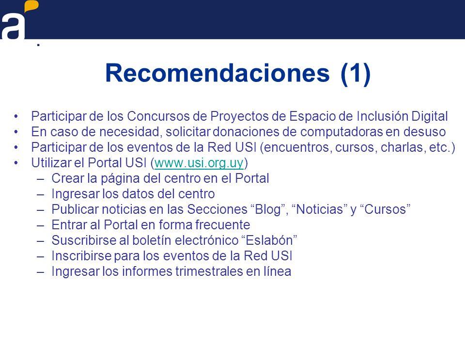 Recomendaciones (1)Participar de los Concursos de Proyectos de Espacio de Inclusión Digital.