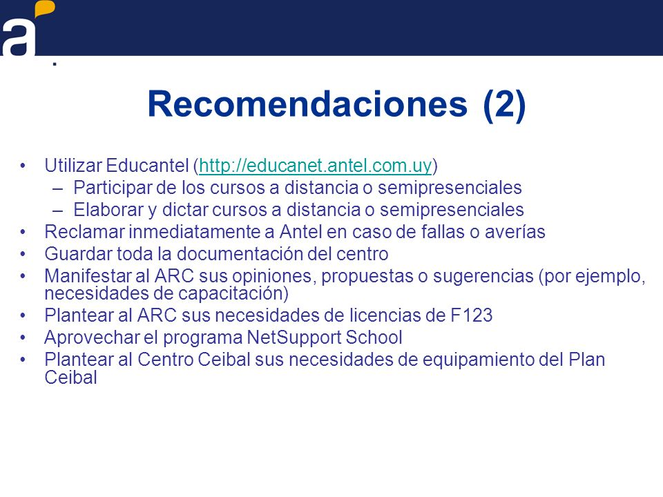 Recomendaciones (2) Utilizar Educantel (http://educanet.antel.com.uy)