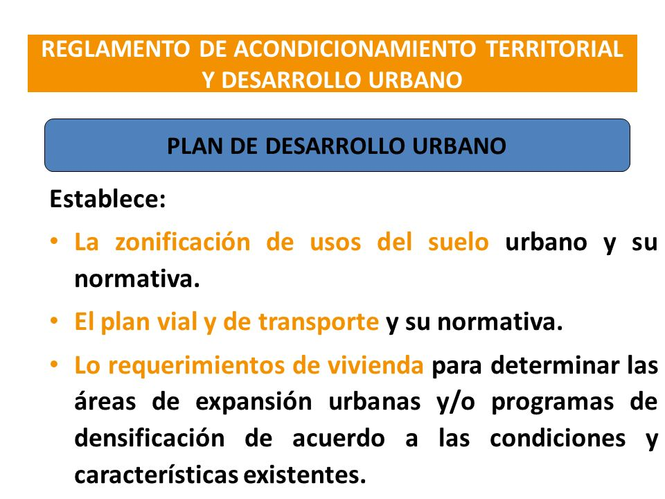 La zonificación de usos del suelo urbano y su normativa.