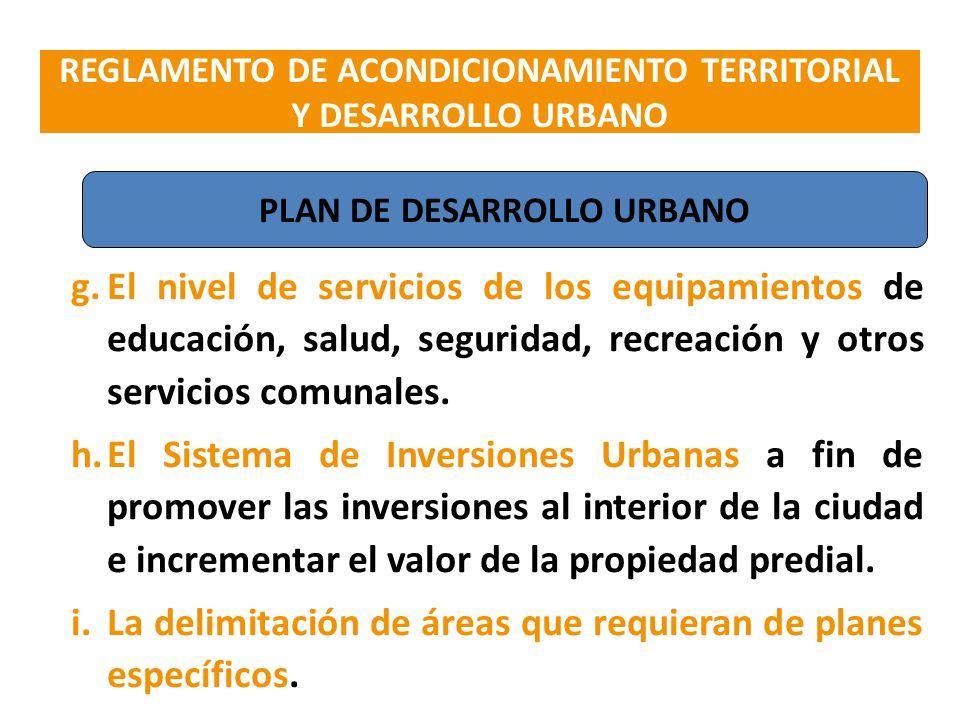 La delimitación de áreas que requieran de planes específicos.