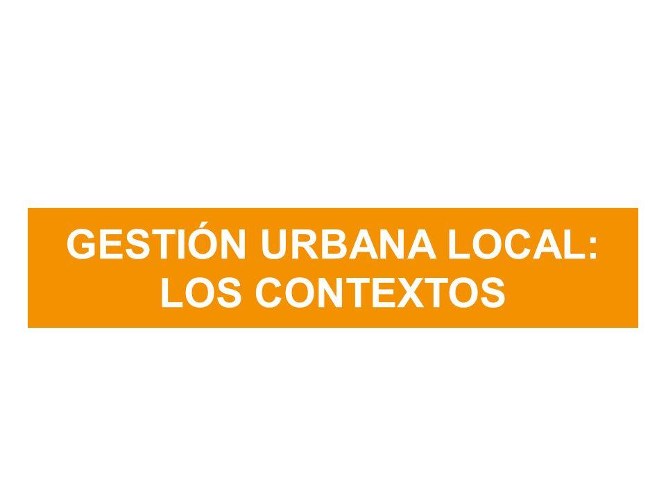 GESTIÓN URBANA LOCAL: LOS CONTEXTOS
