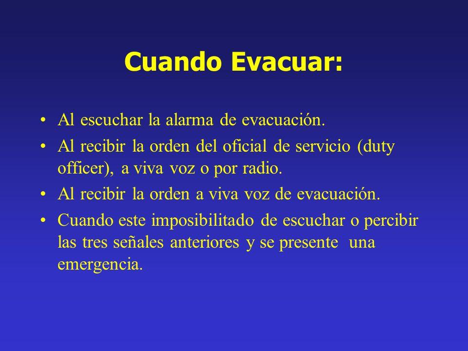 Cuando Evacuar: Al escuchar la alarma de evacuación.