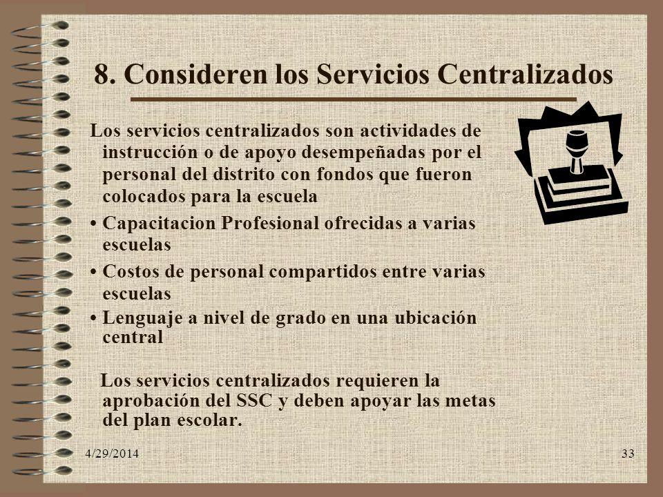 8. Consideren los Servicios Centralizados
