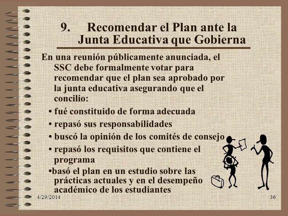 Recomendar el Plan ante la Junta Educativa que Gobierna