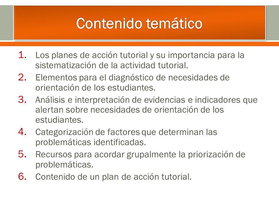 Contenido temático Los planes de acción tutorial y su importancia para la sistematización de la actividad tutorial.