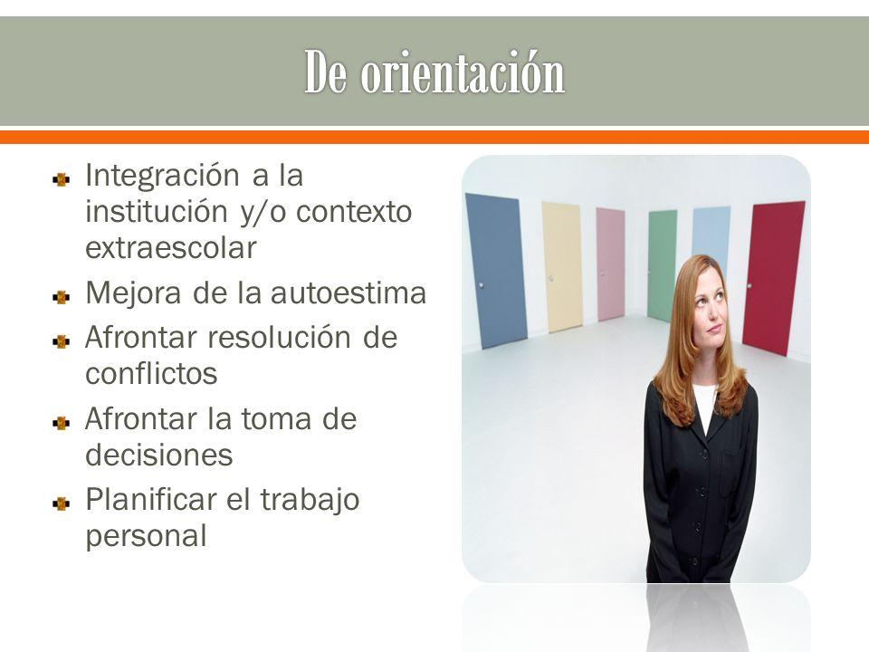 De orientación Integración a la institución y/o contexto extraescolar