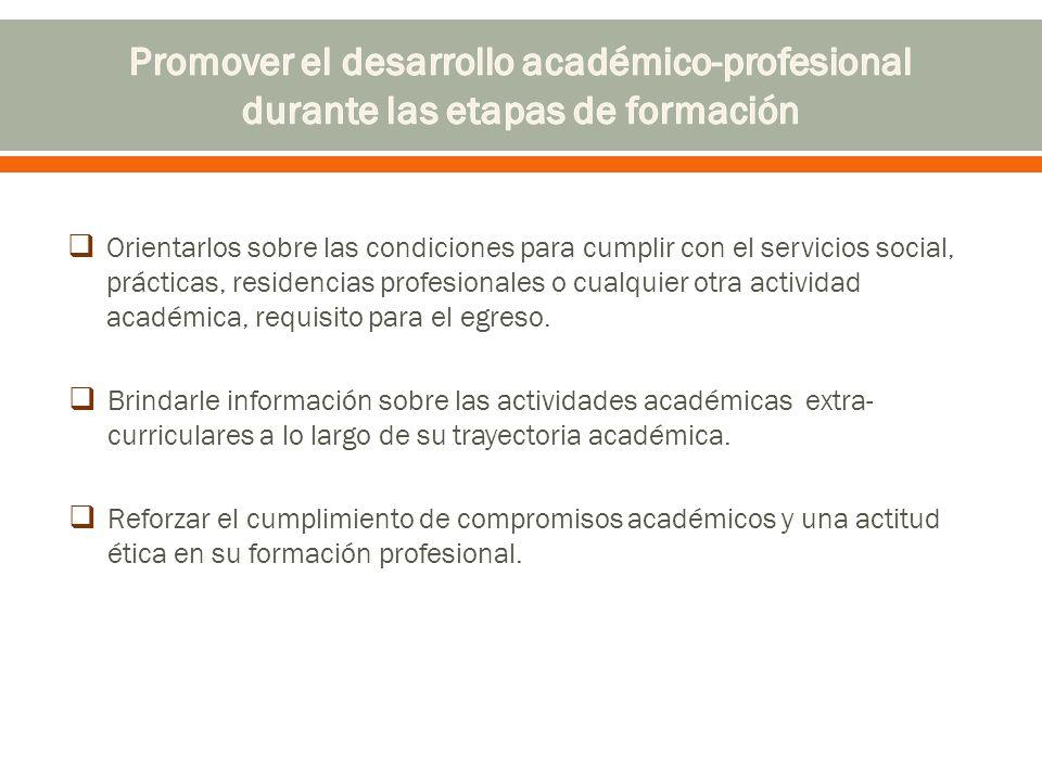 Promover el desarrollo académico-profesional durante las etapas de formación