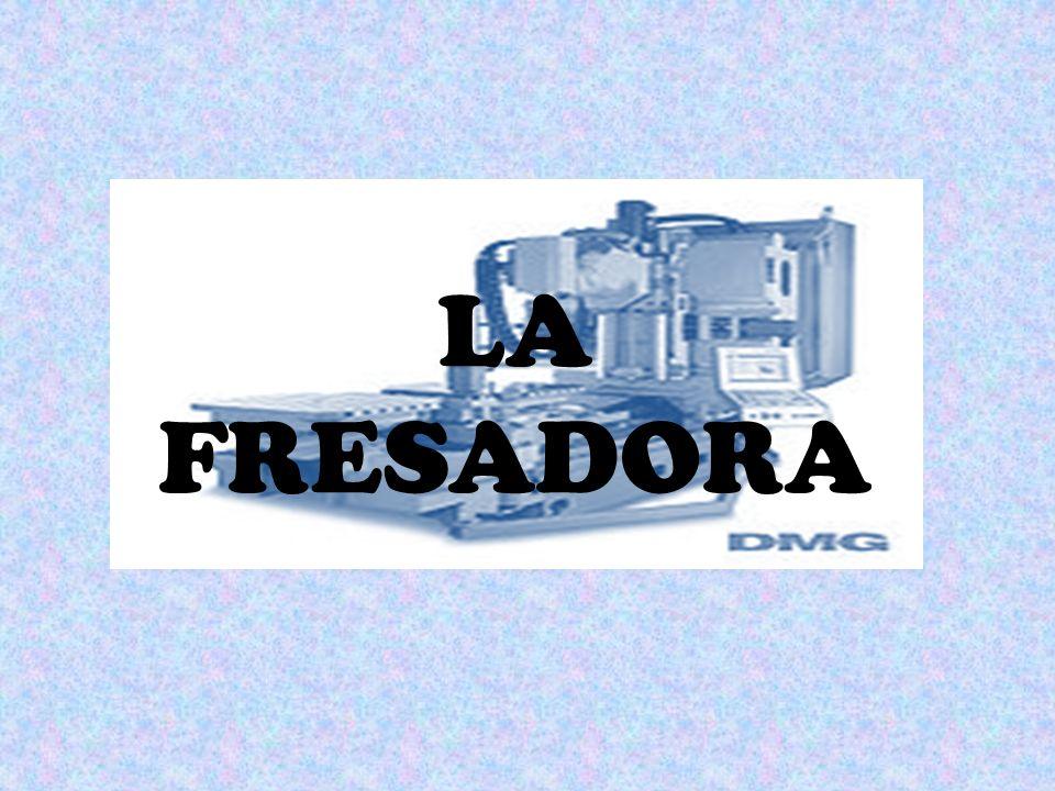 LA FRESADORA