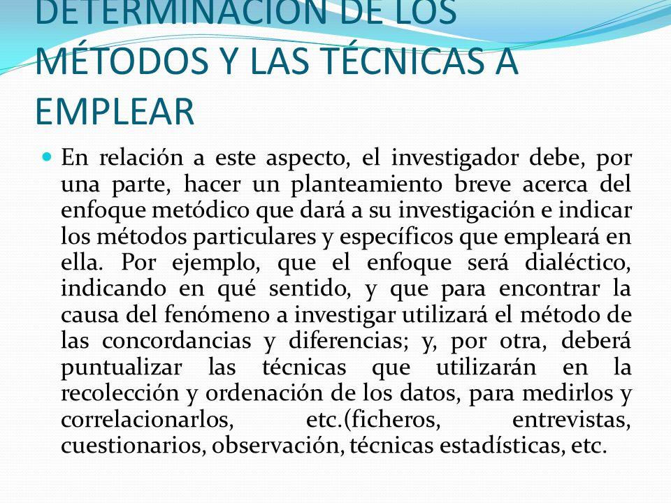 DETERMINACIÓN DE LOS MÉTODOS Y LAS TÉCNICAS A EMPLEAR