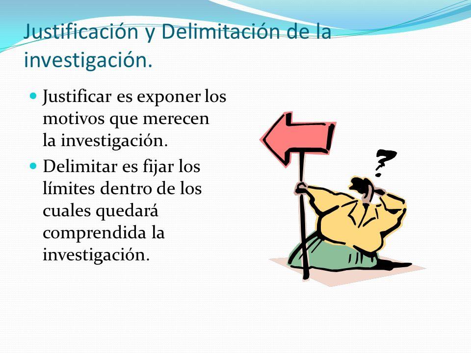 Justificación y Delimitación de la investigación.