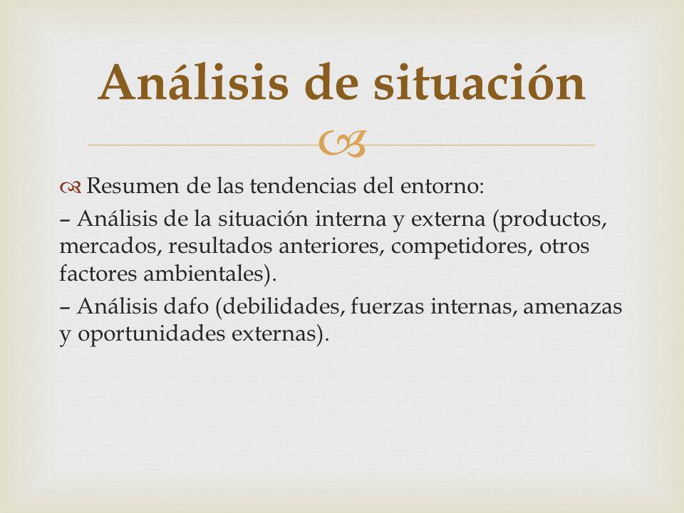 Análisis de situación Resumen de las tendencias del entorno: