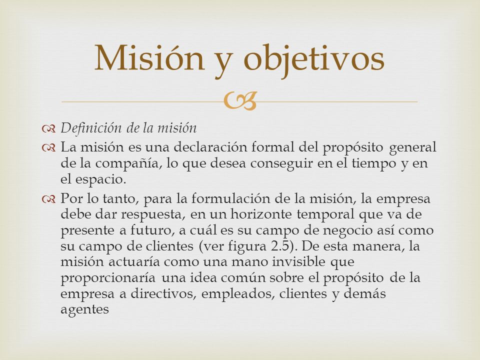 Misión y objetivos Definición de la misión