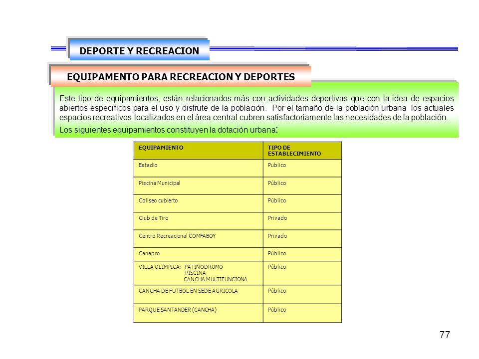 EQUIPAMENTO PARA RECREACION Y DEPORTES