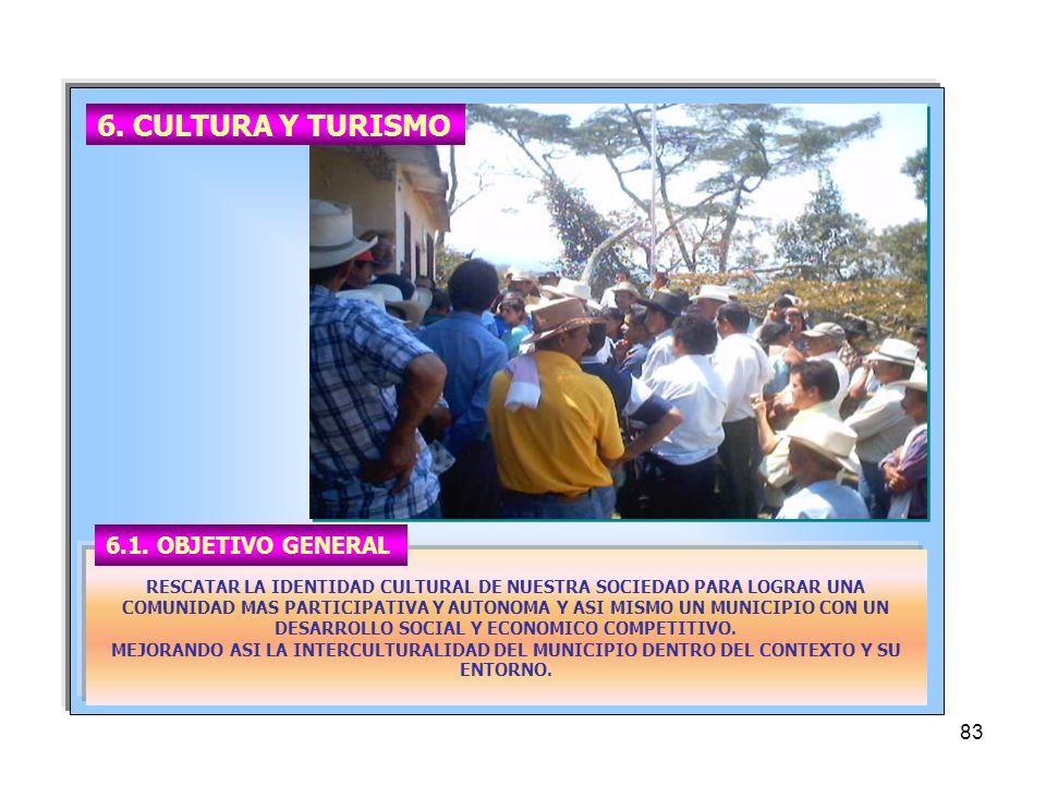 6. CULTURA Y TURISMO 6.1. OBJETIVO GENERAL