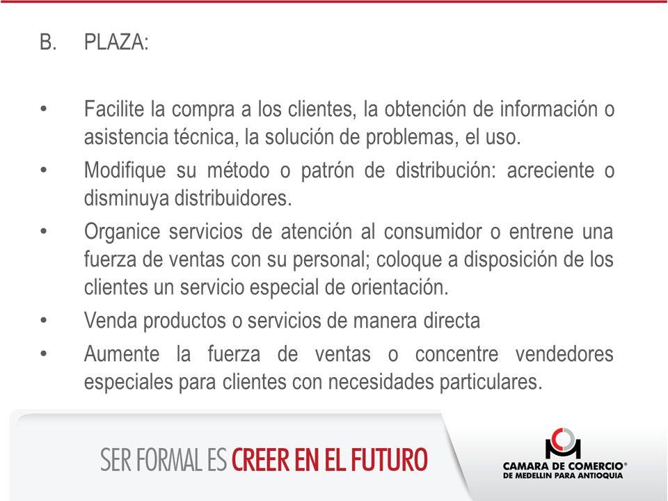 PLAZA: Facilite la compra a los clientes, la obtención de información o asistencia técnica, la solución de problemas, el uso.