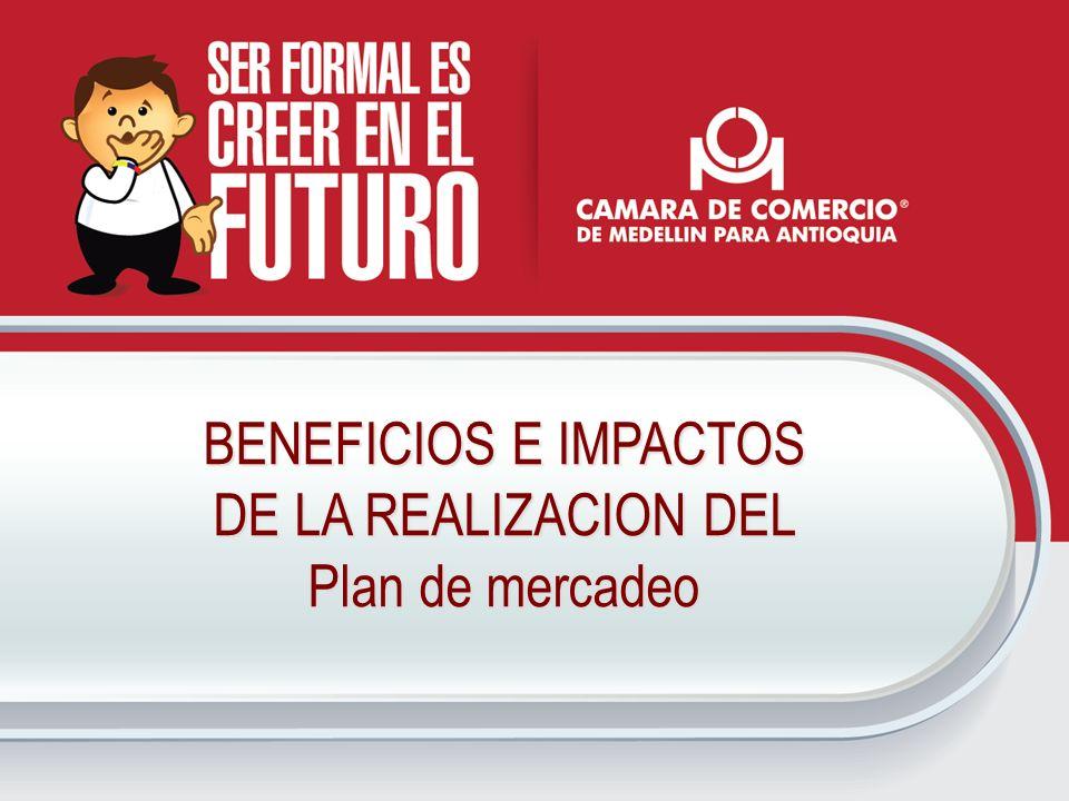 BENEFICIOS E IMPACTOS DE LA REALIZACION DEL Plan de mercadeo