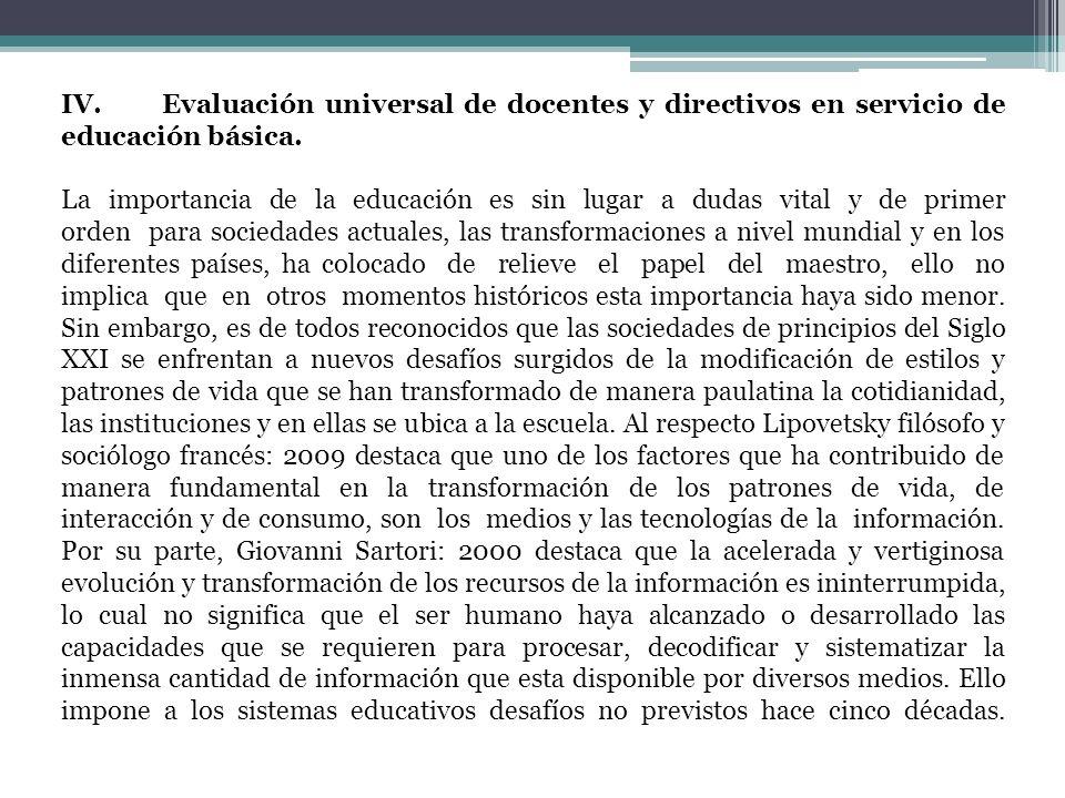 IV. Evaluación universal de docentes y directivos en servicio de educación básica.