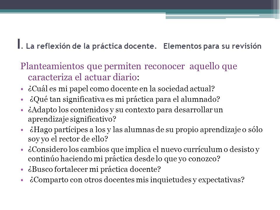I. La reflexión de la práctica docente. Elementos para su revisión