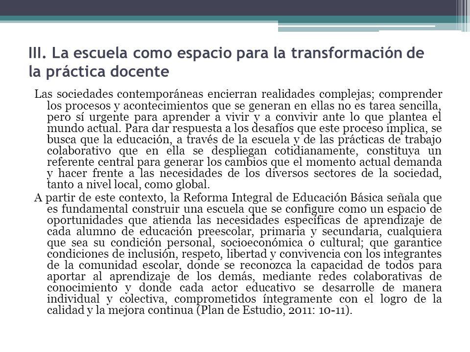 III. La escuela como espacio para la transformación de la práctica docente