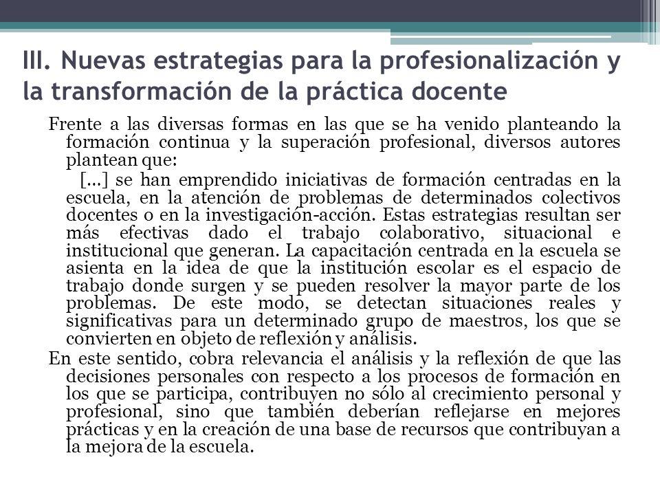 III. Nuevas estrategias para la profesionalización y la transformación de la práctica docente