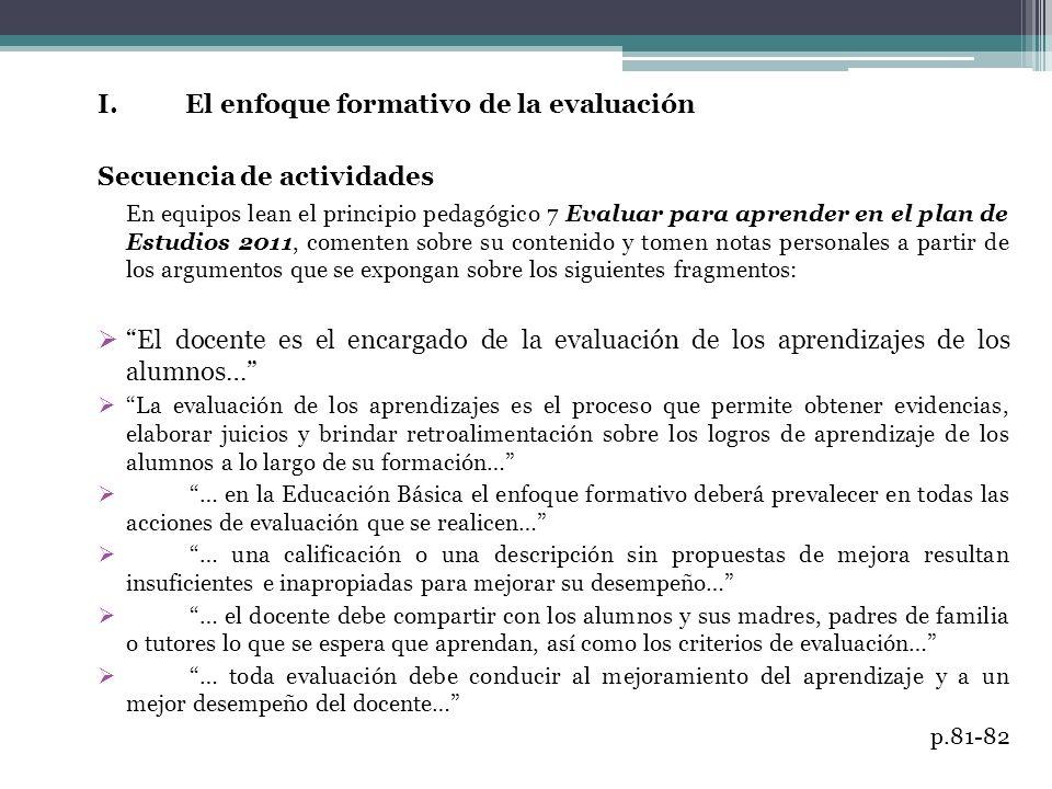 I. El enfoque formativo de la evaluación Secuencia de actividades