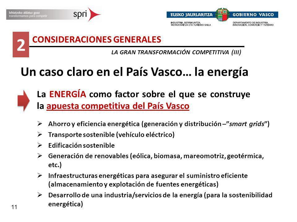2 Un caso claro en el País Vasco… la energía CONSIDERACIONES GENERALES