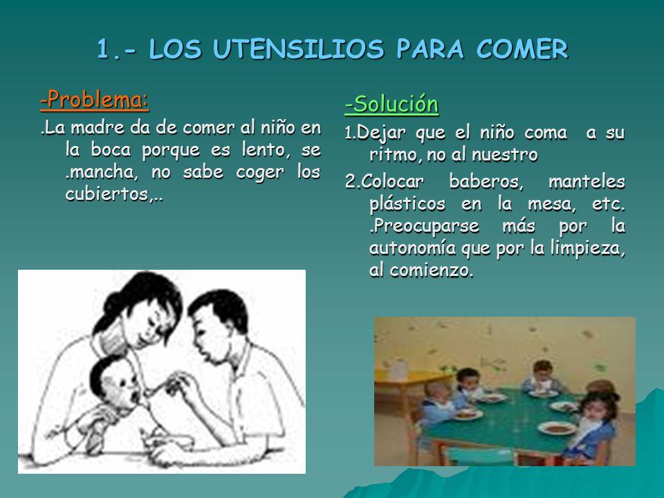 1.- LOS UTENSILIOS PARA COMER